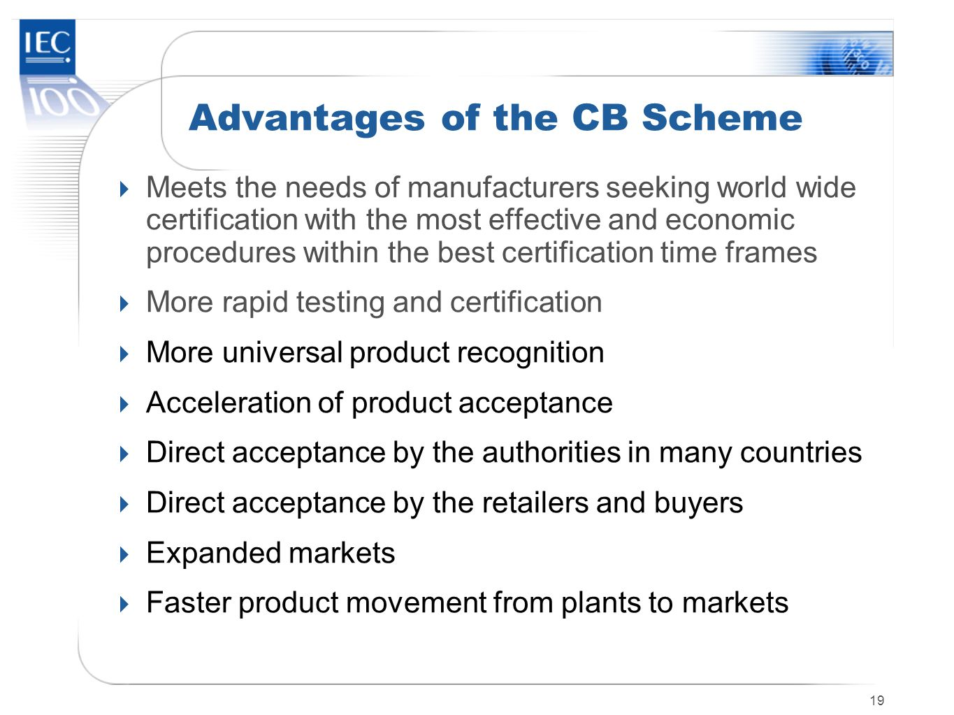 Advantages of the CB Scheme