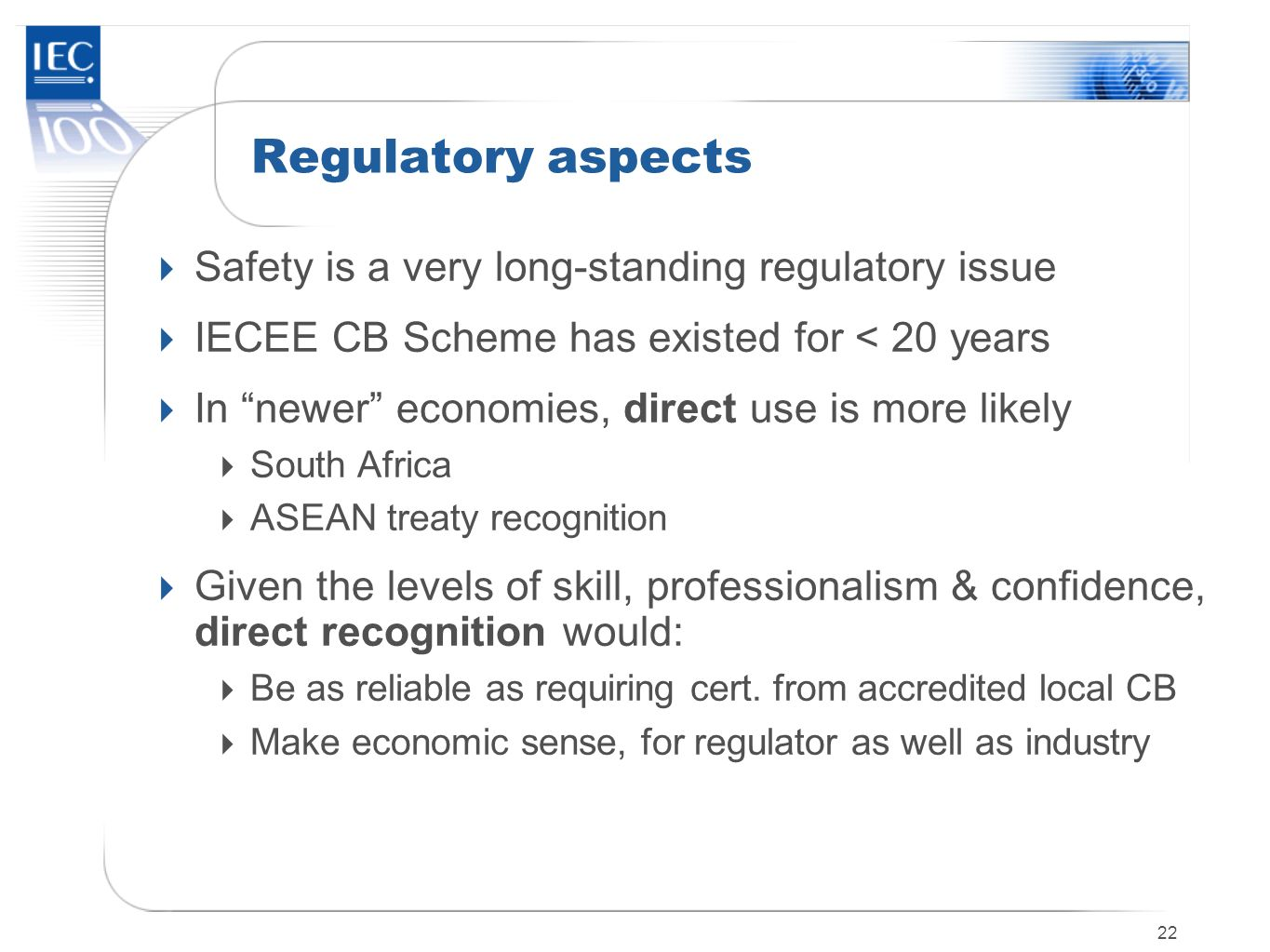 Regulatory aspects Safety is a very long-standing regulatory issue