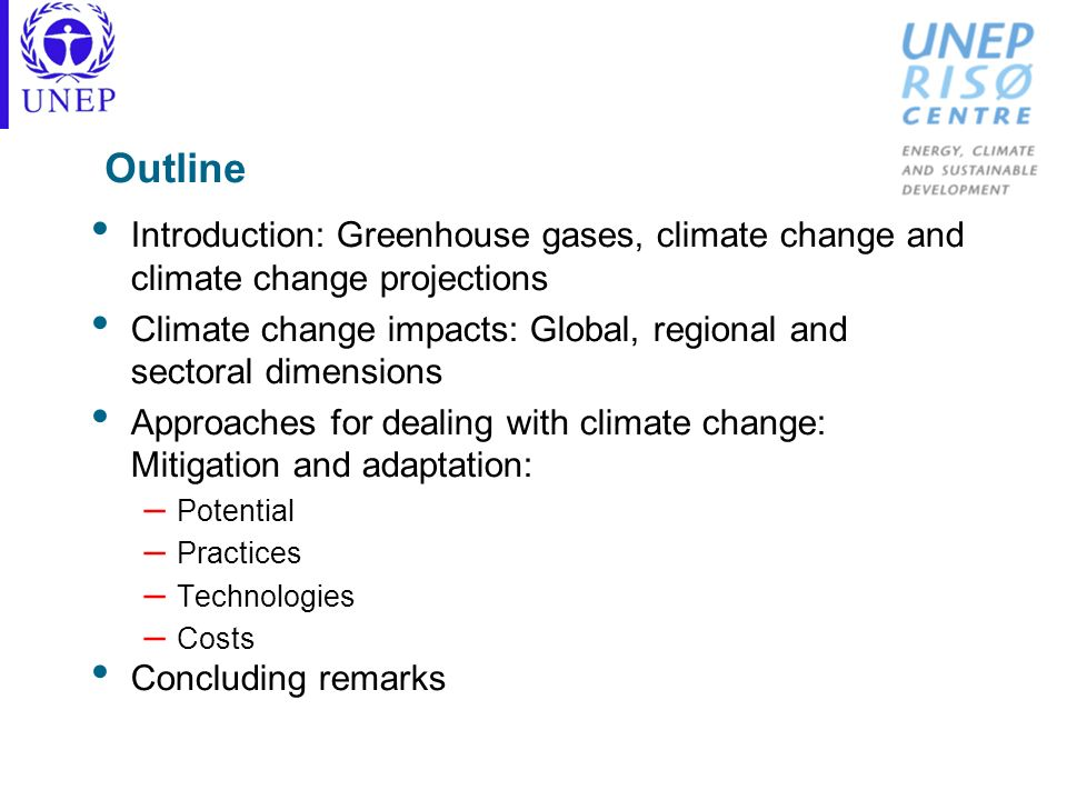 Outline Introduction: Greenhouse gases, climate change and climate change projections.