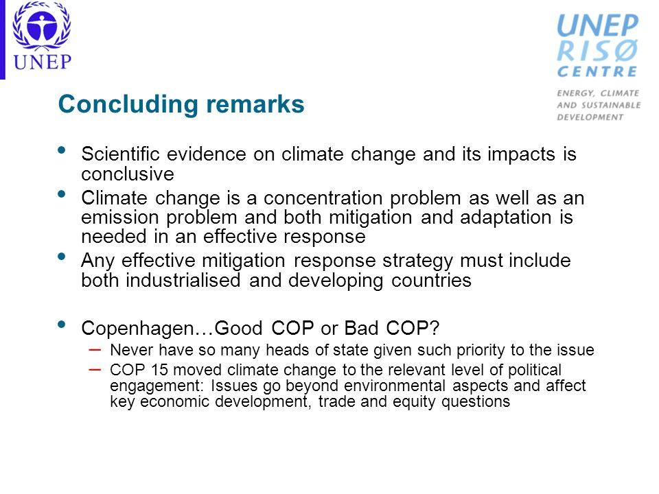Concluding remarks Scientific evidence on climate change and its impacts is conclusive.