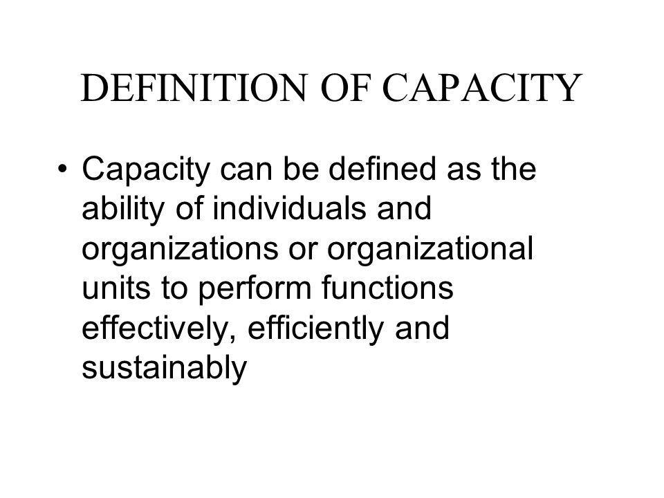 DEFINITION OF CAPACITY