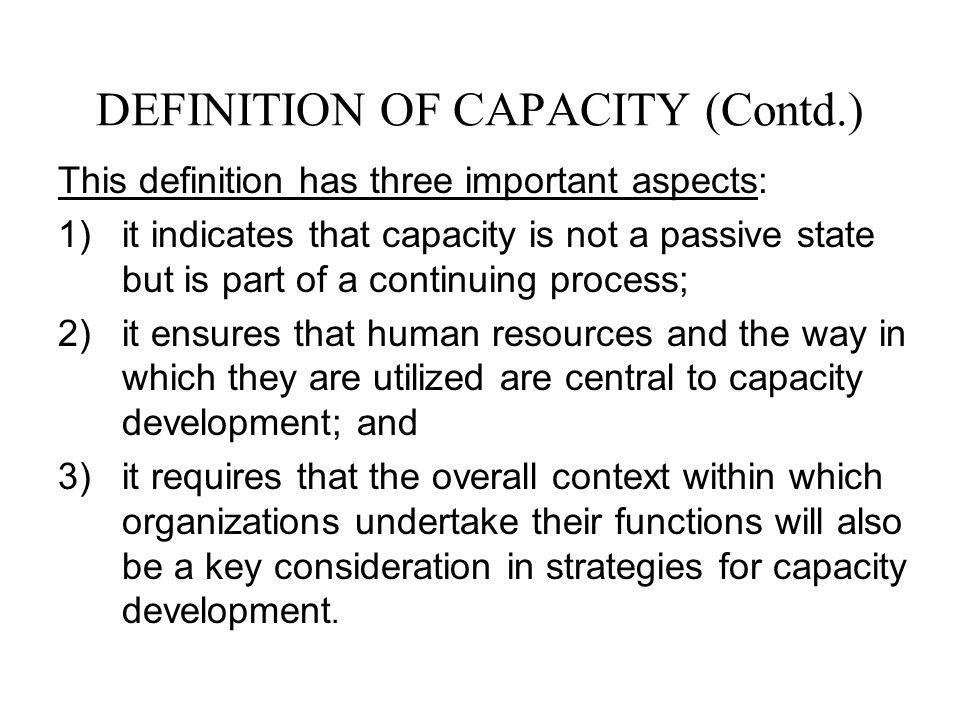 DEFINITION OF CAPACITY (Contd.)
