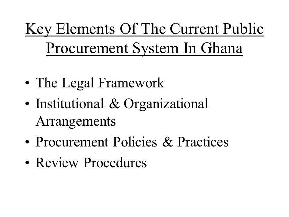 Key Elements Of The Current Public Procurement System In Ghana