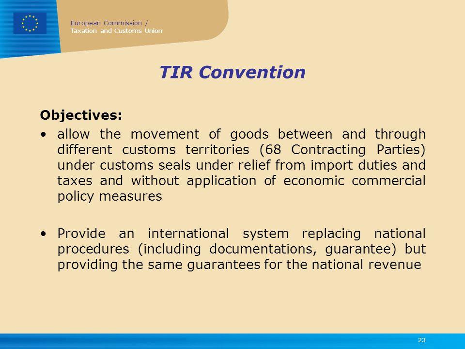 TIR Convention Objectives:
