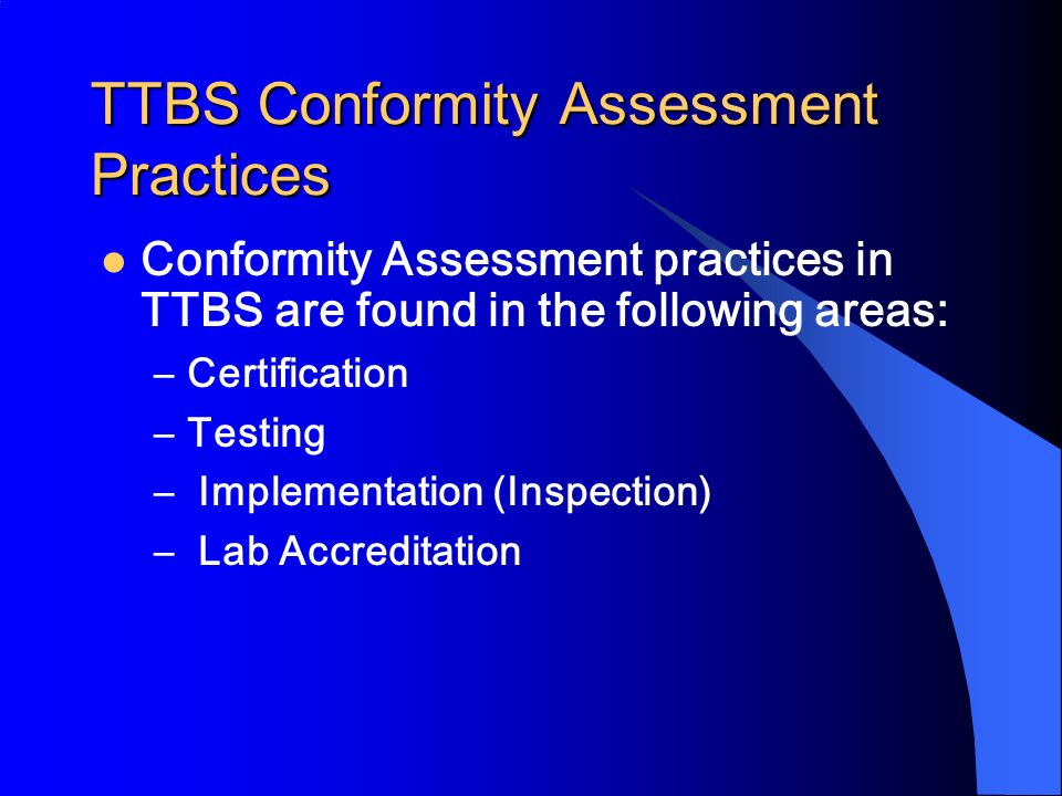 TTBS Conformity Assessment Practices