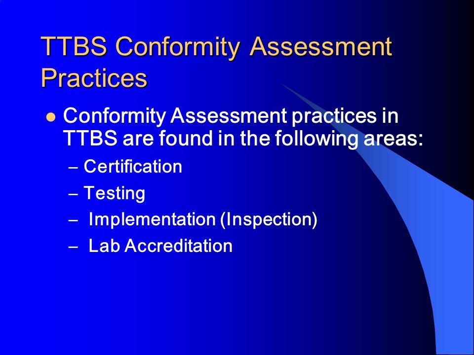 TTBS Conformity Assessment Practices