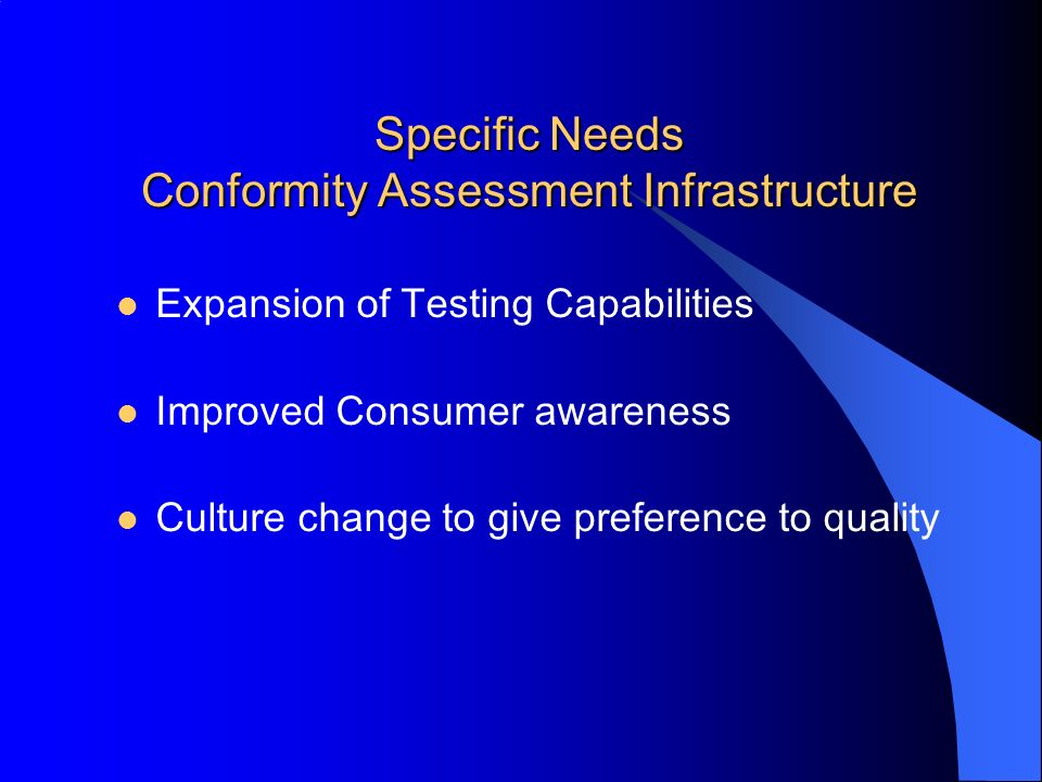 Specific Needs Conformity Assessment Infrastructure