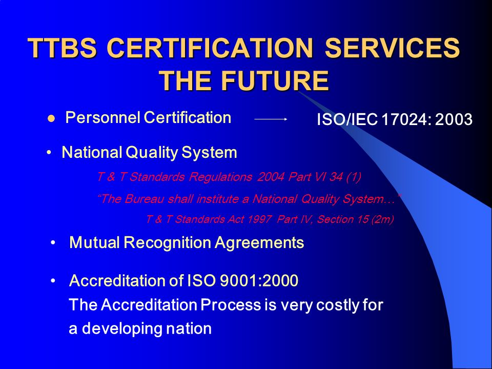 TTBS CERTIFICATION SERVICES THE FUTURE