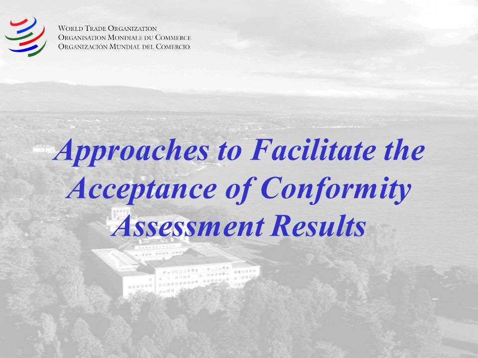 Approaches to Facilitate the Acceptance of Conformity Assessment Results