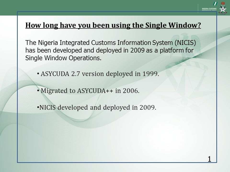 How long have you been using the Single Window