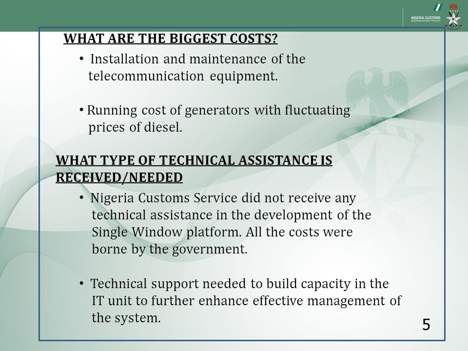 5 WHAT ARE THE BIGGEST COSTS Installation and maintenance of the