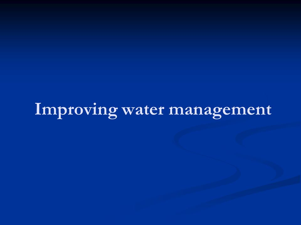 Improving water management