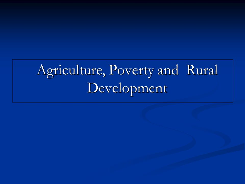 Agriculture, Poverty and Rural Development