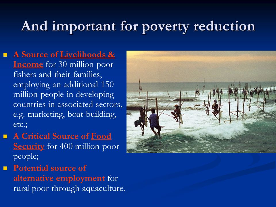 And important for poverty reduction