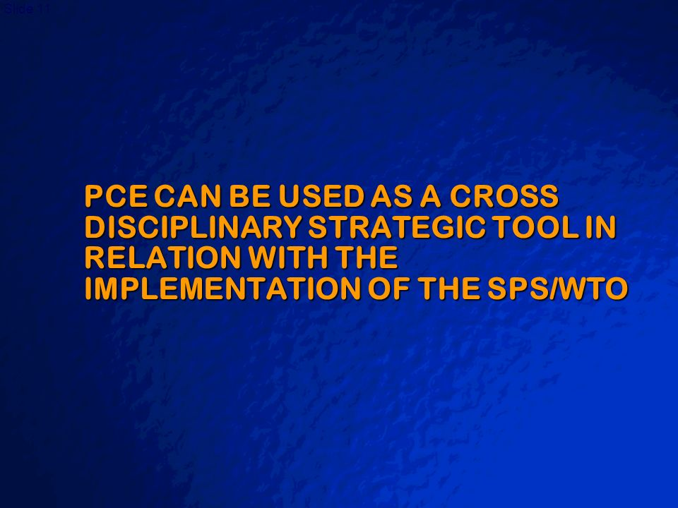 PCE CAN BE USED AS A CROSS DISCIPLINARY STRATEGIC TOOL IN RELATION WITH THE IMPLEMENTATION OF THE SPS/WTO