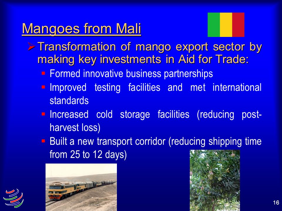 Mangoes from MaliTransformation of mango export sector by making key investments in Aid for Trade: Formed innovative business partnerships.