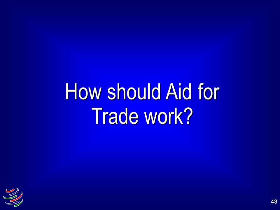 How should Aid for Trade work