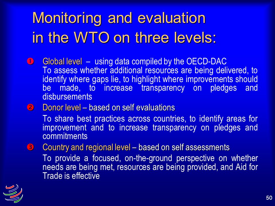Monitoring and evaluation in the WTO on three levels: