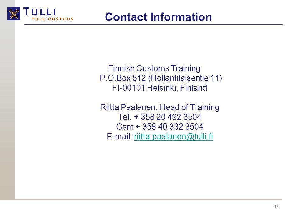 Contact Information Finnish Customs Training. P.O.Box 512 (Hollantilaisentie 11) FI-00101 Helsinki, Finland.