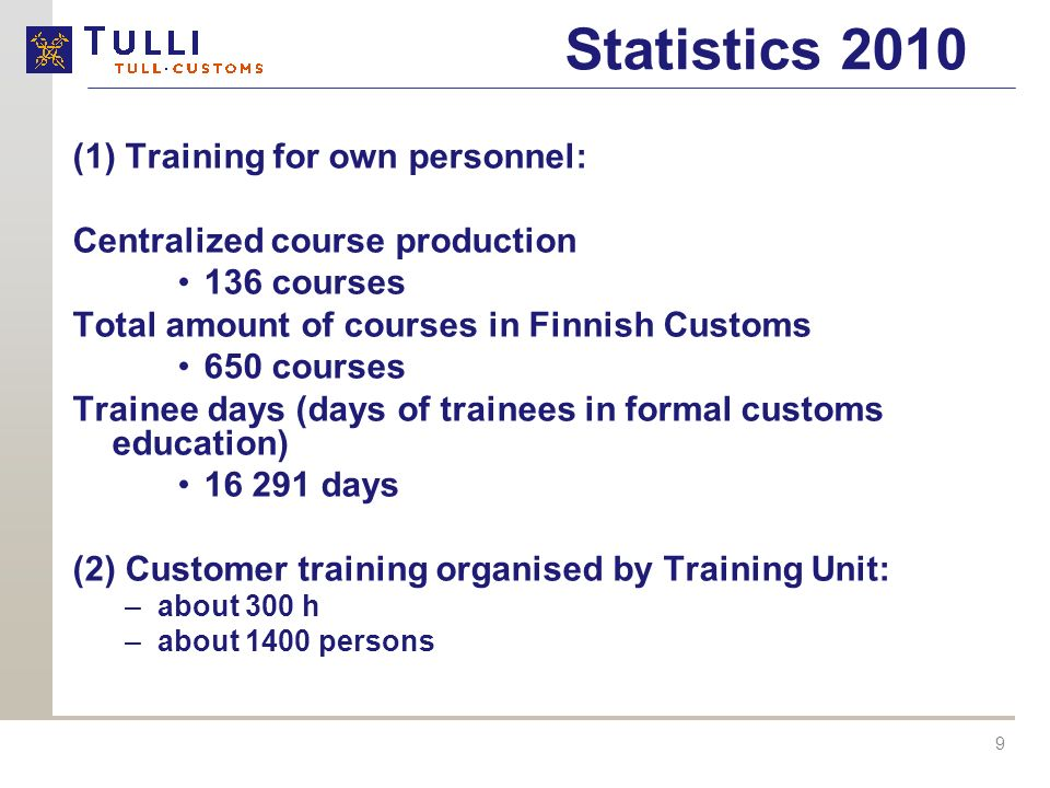 Statistics 2010 (1) Training for own personnel: