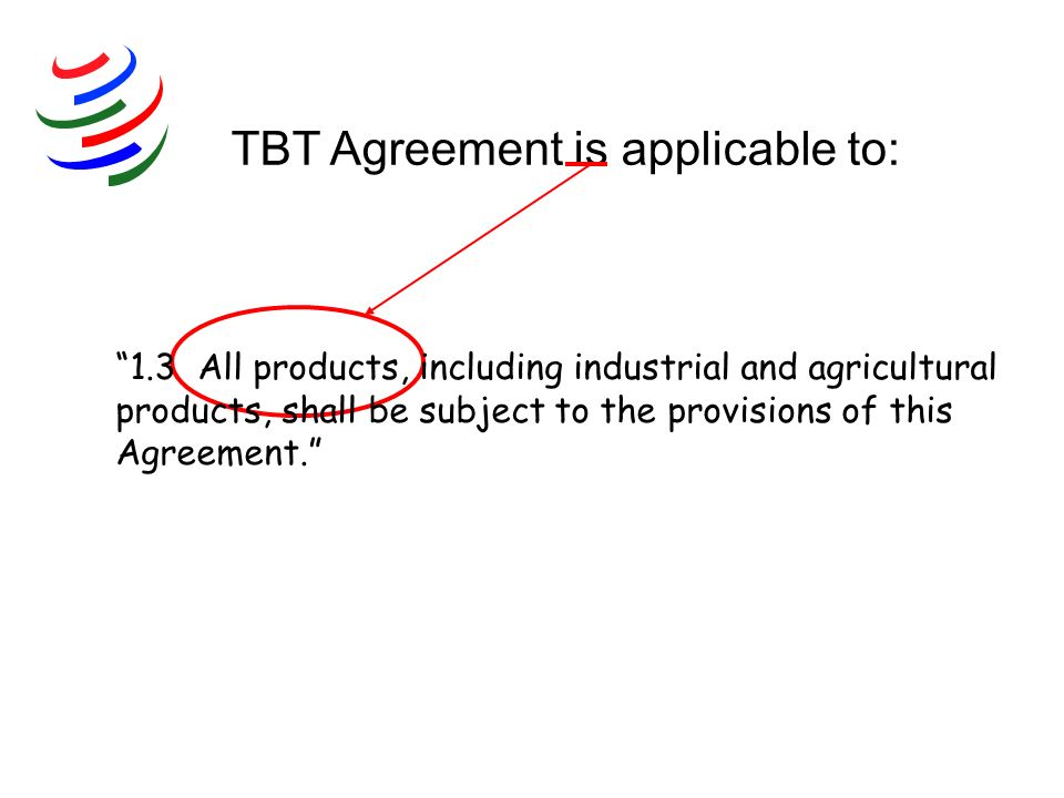 TBT Agreement is applicable to: