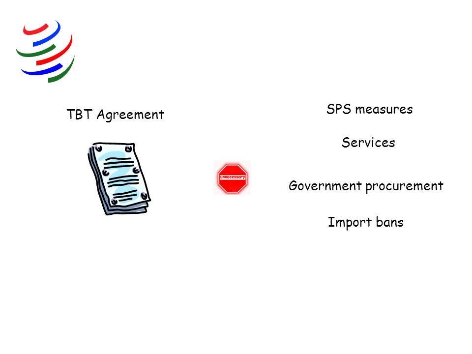 SPS measures TBT Agreement Services Government procurement Import bans