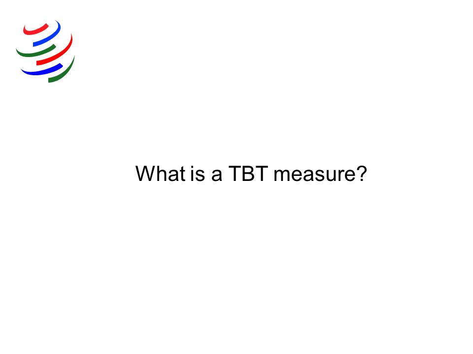 What is a TBT measure