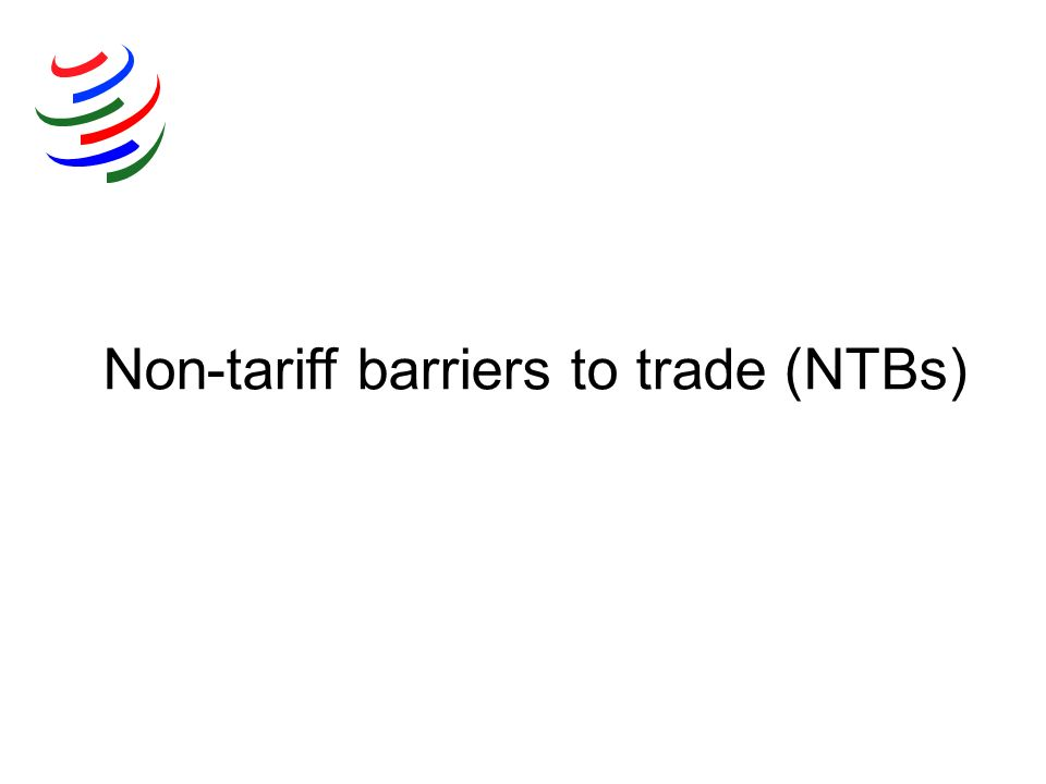 Non-tariff barriers to trade (NTBs)