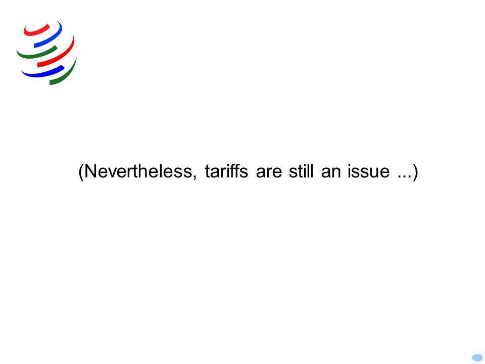 (Nevertheless, tariffs are still an issue ...)