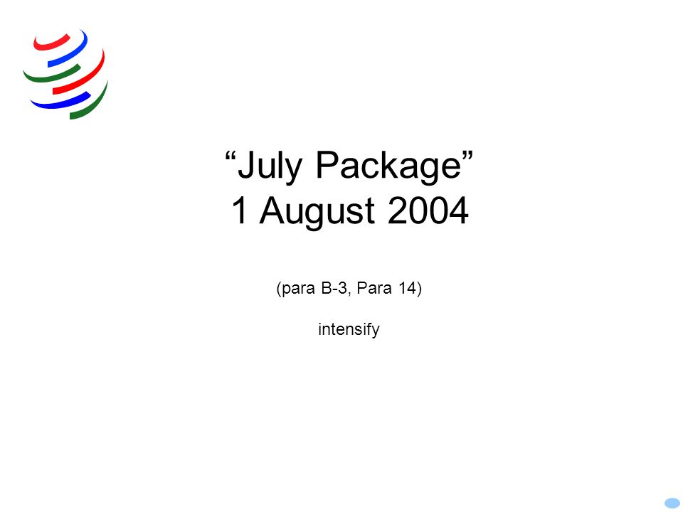 July Package 1 August 2004 (para B-3, Para 14) intensify