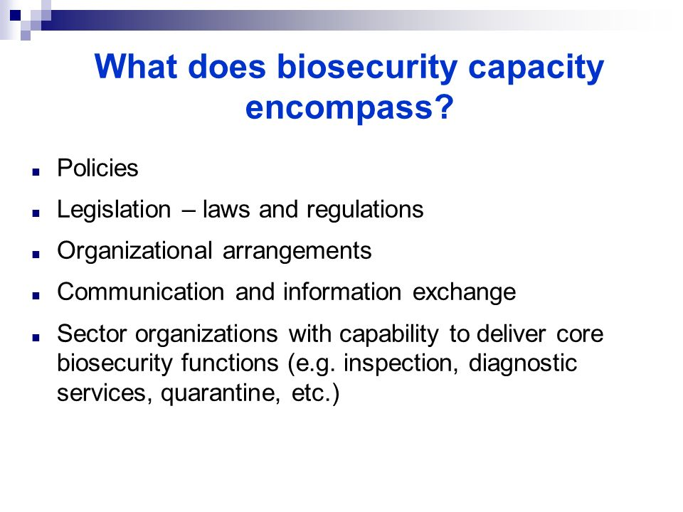 What does biosecurity capacity encompass