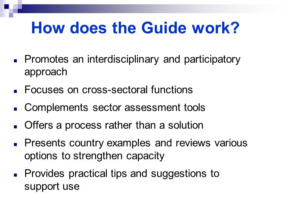 How does the Guide work Promotes an interdisciplinary and participatory approach. Focuses on cross-sectoral functions.