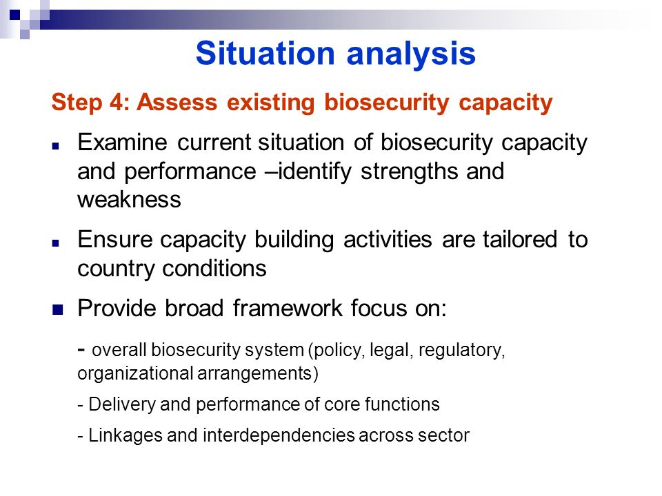 Situation analysis Step 4: Assess existing biosecurity capacity