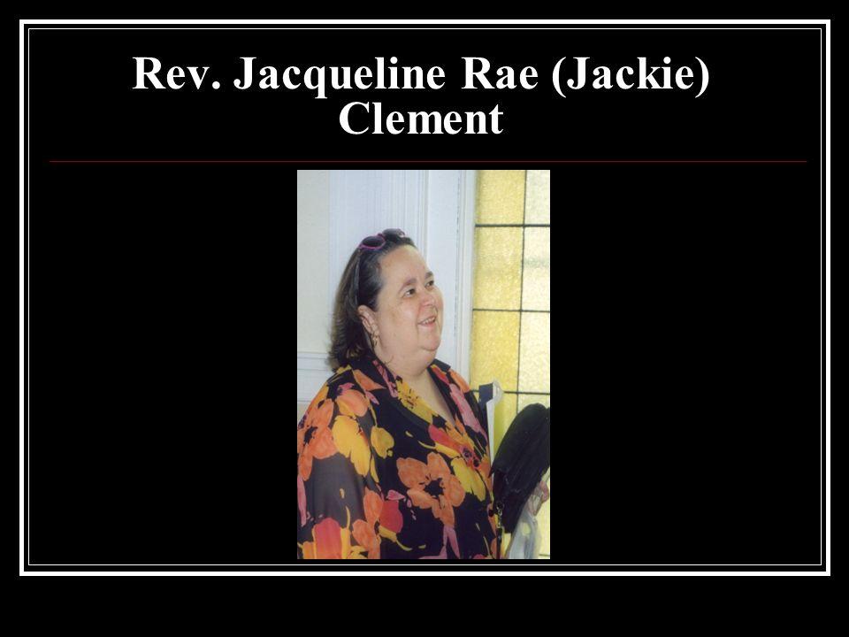 Rev. Jacqueline Rae (Jackie) Clement