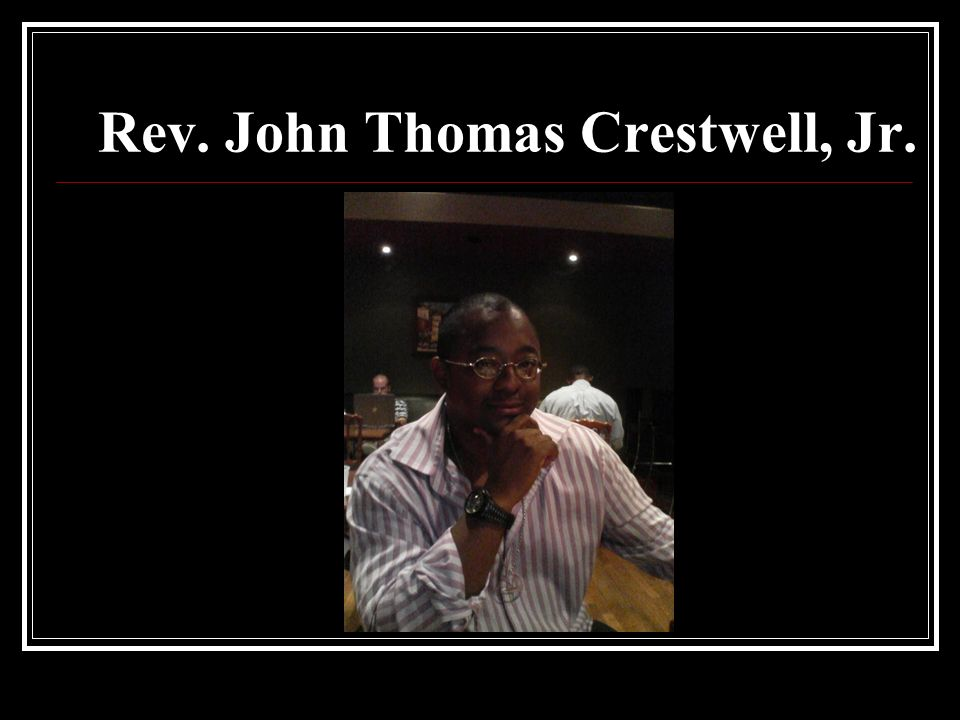 Rev. John Thomas Crestwell, Jr.