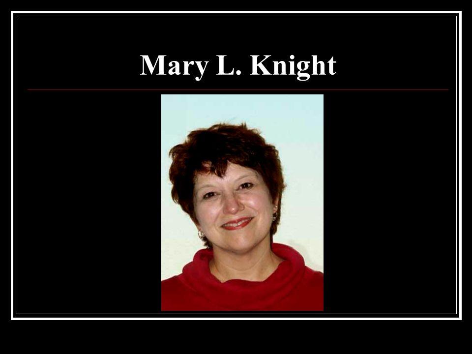 Mary L. Knight