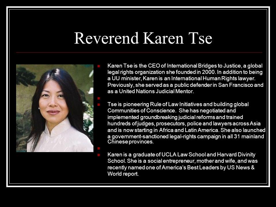 Reverend Karen Tse Karen Tse is the CEO of International Bridges to Justice, a global.