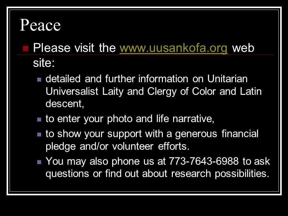 Peace Please visit the www.uusankofa.org web site:
