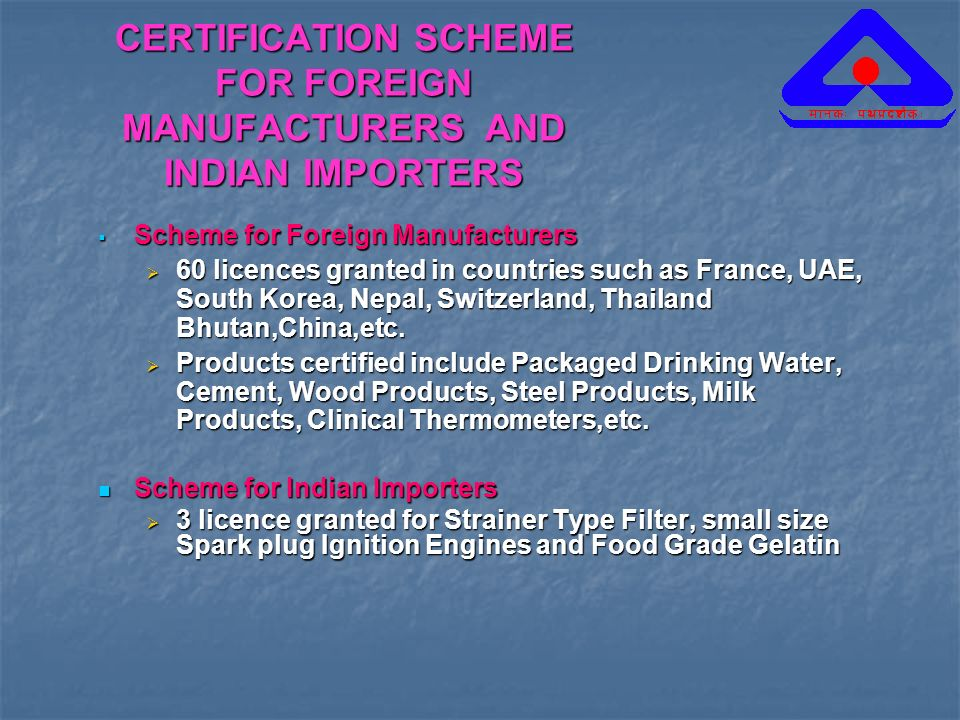CERTIFICATION SCHEME FOR FOREIGN MANUFACTURERS AND INDIAN IMPORTERS