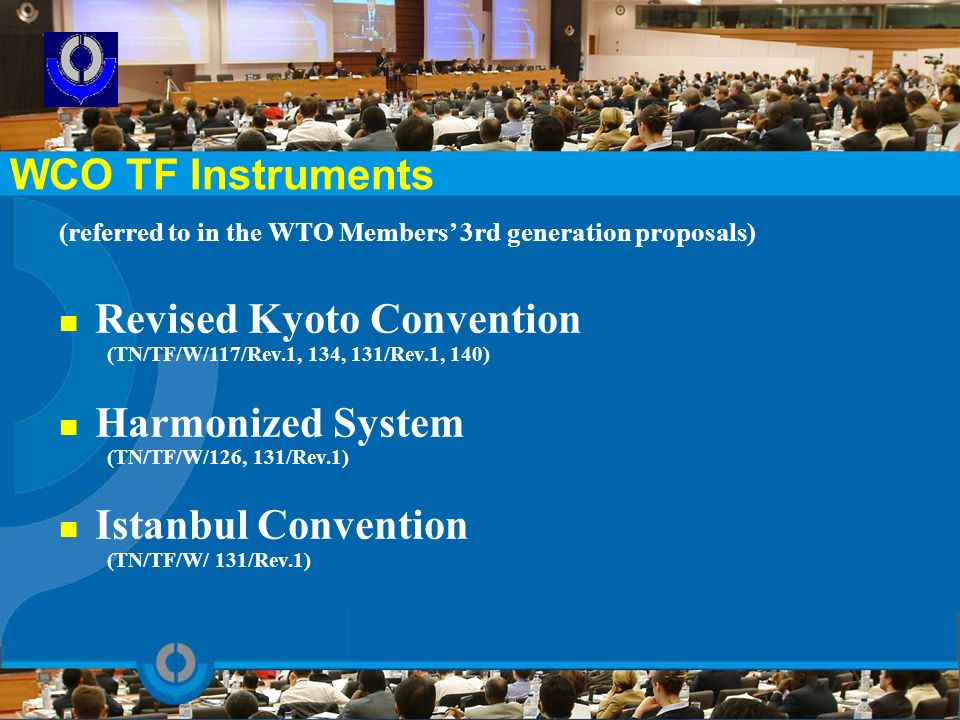 Revised Kyoto Convention Harmonized System Istanbul Convention