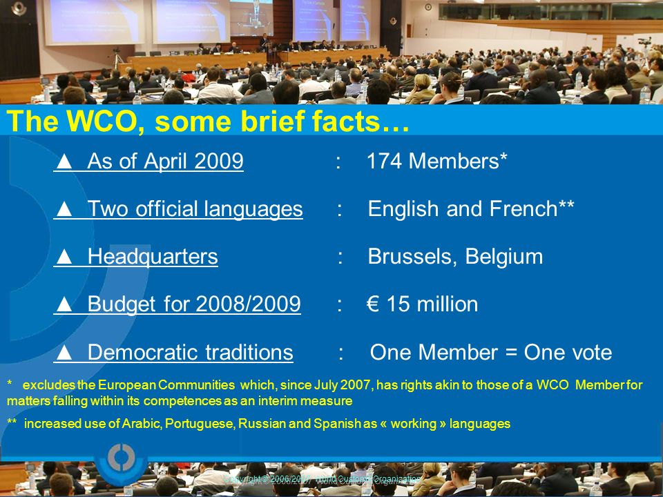 The WCO, some brief facts…