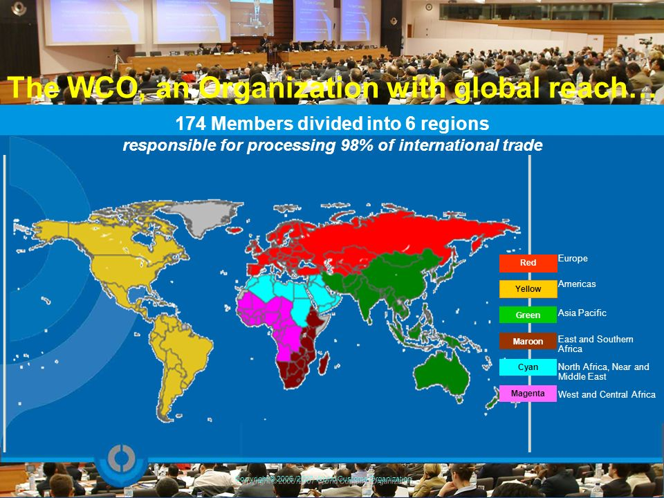 The WCO, an Organization with global reach…