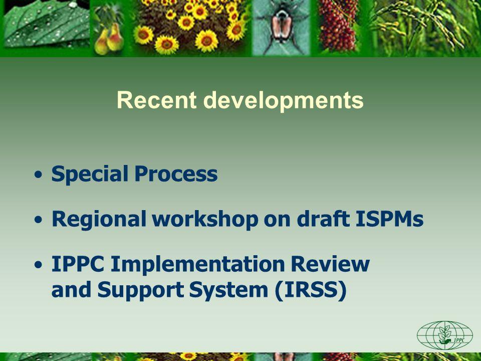 Recent developments Special Process Regional workshop on draft ISPMs