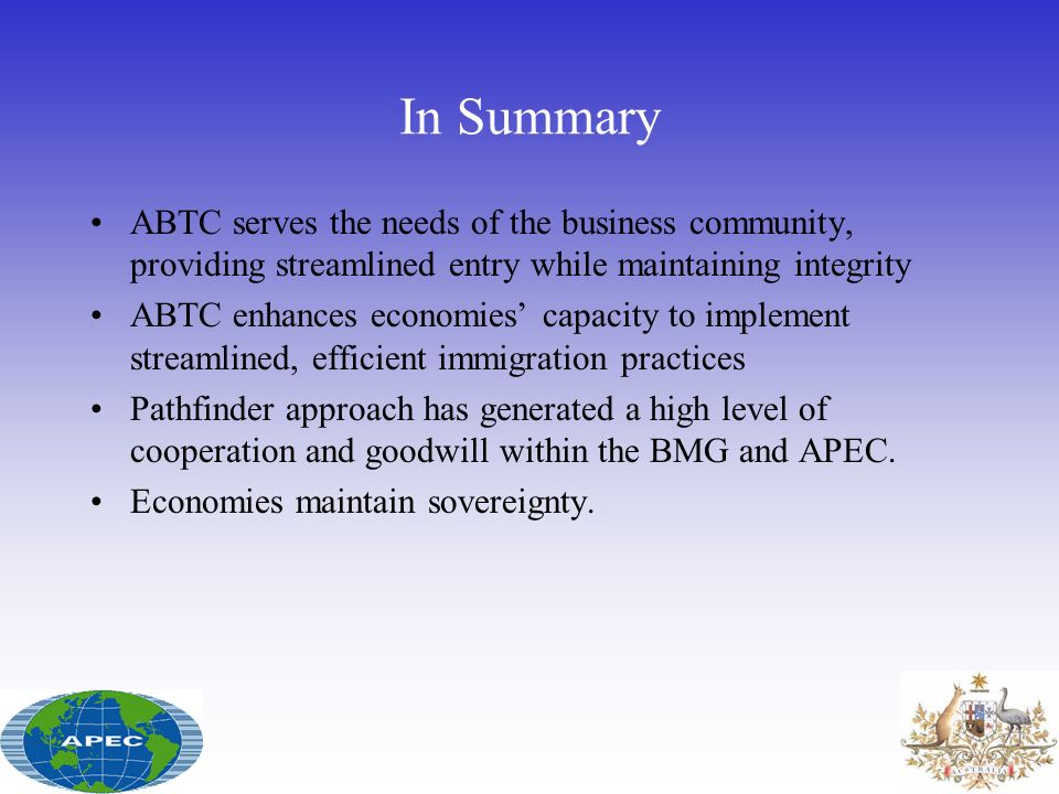 In Summary ABTC serves the needs of the business community, providing streamlined entry while maintaining integrity.