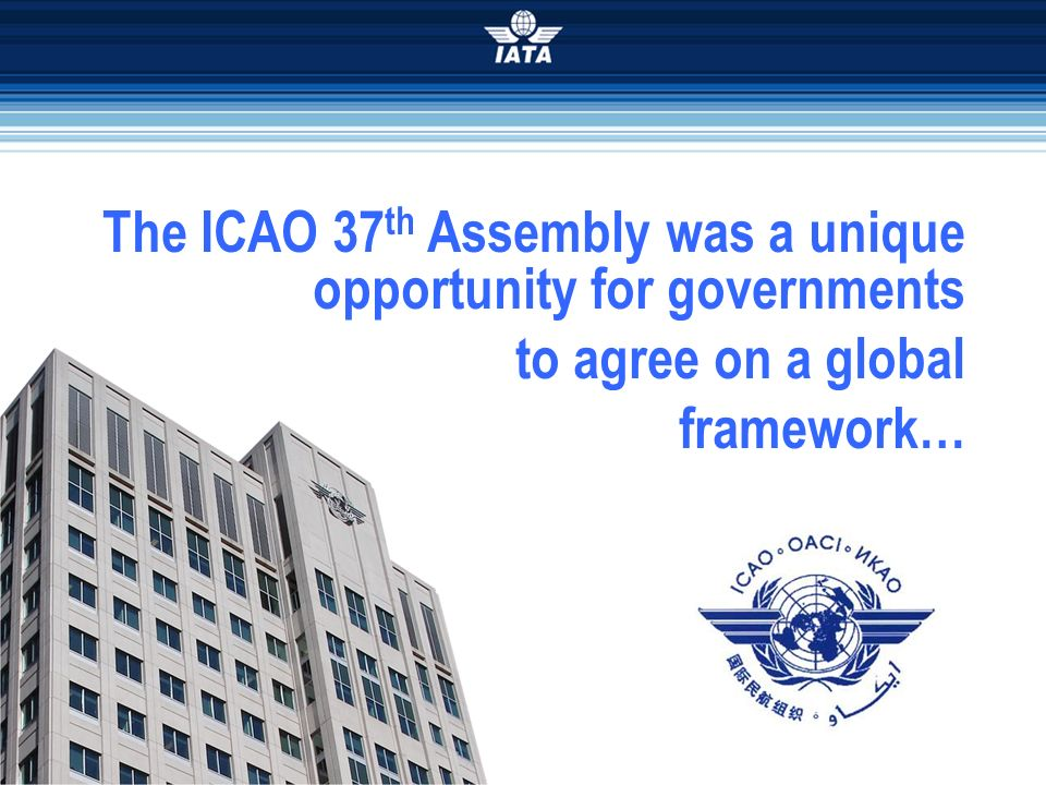 The ICAO 37th Assembly was a unique opportunity for governments
