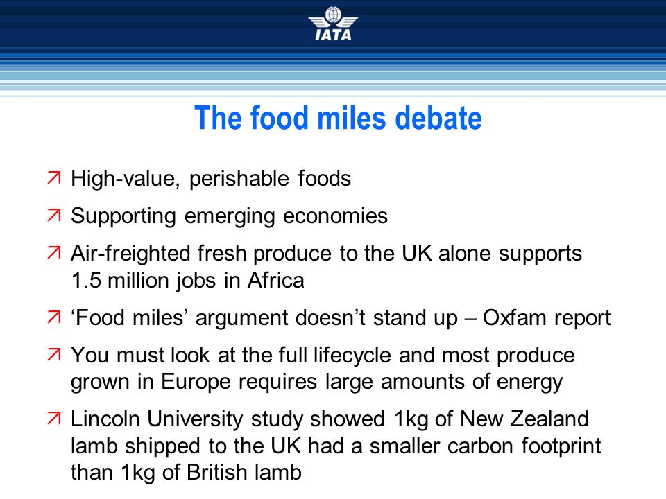The food miles debate High-value, perishable foods