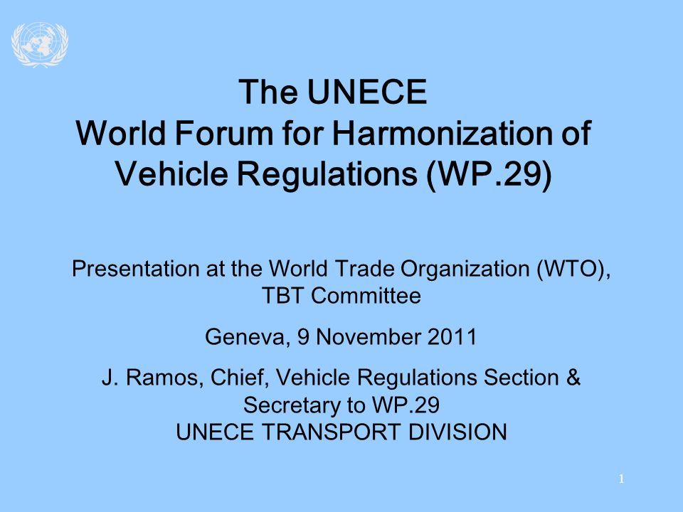 The UNECE World Forum for Harmonization of Vehicle Regulations (WP.29)