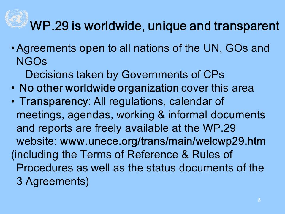 WP.29 is worldwide, unique and transparent