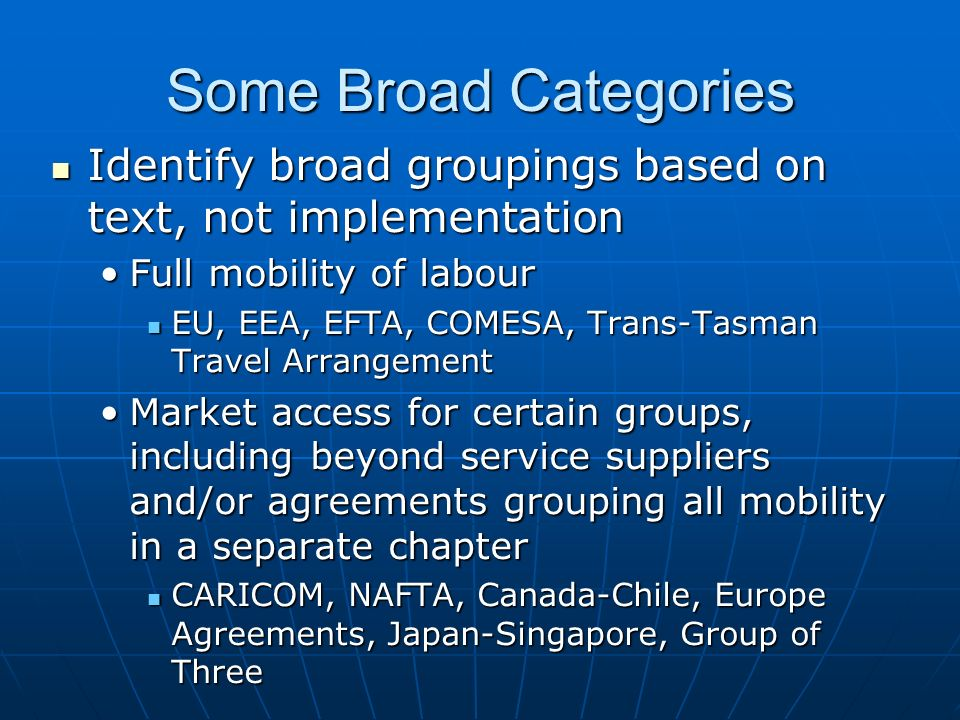 Some Broad Categories Identify broad groupings based on text, not implementation. Full mobility of labour.