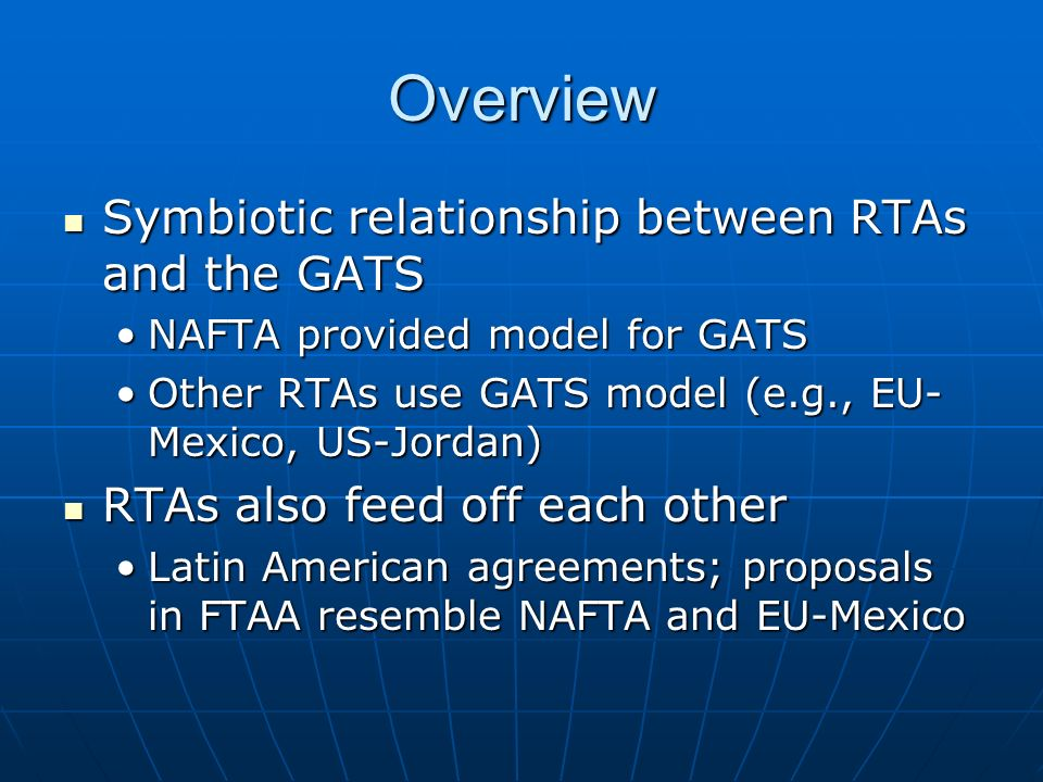 Overview Symbiotic relationship between RTAs and the GATS